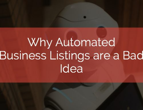 Why Automated Business Listings are a Bad Idea